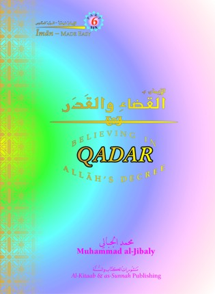 Believing in Allāh's Decree, Qadar